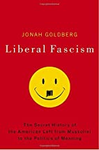 Liberal Fascism: The Secret History of the…