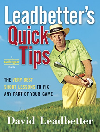 leadbetters-quick-tips-the-very-best-short-lessons-to-fix-any-part-of-your-game
