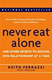 FERRAZZI, KEITH: Never Eat Alone: And Other Secrets To Success, One Relationship At A Time