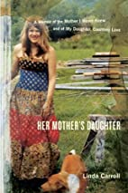 Her Mother's Daughter: A Memoir of the…