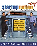 SLOAN, JEFFREY: Startup Nation: America&#39;s Leading Entrepreneurial Experts Reveal The Secrets to Building a Blockbuster Business