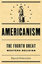 Americanism: The Fourth Great Western…