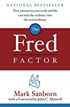 The Fred Factor: How Passion in Your Work…