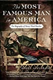Applegate, Debby: The Most Famous Man in America: The Biography of Henry Ward Beecher