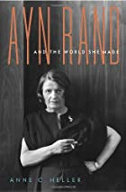 Ayn Rand and the World She Made by Anne C.…