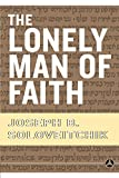 Soloveitchik, Joseph B.: The Lonely Man Of Faith