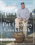 Conroy, Pat: The Pat Conroy Cookbook: Recipes Of My Life