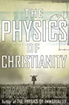 The Physics of Christianity by Frank J.…