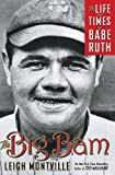 Montville, Leigh: The Big Bam: The Life and Times of Babe Ruth