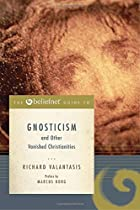 The Beliefnet Guide to Gnosticism and Other…
