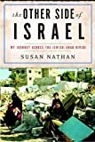 NATHAN, SUSAN: The Other Side Of Israel: My Journey Across The Jewish-Arab Divide
