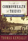 Keneally, Thomas: A Commonwealth of Thieves: The Improbable Birth of Australia