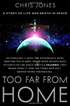 Too Far From Home: A Story of Life and Death…