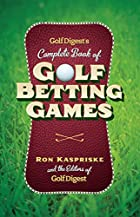 Golf Digest's Complete Book of Golf Betting…