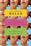 Barnes, Kim: Kiss Tomorrow Hello: Notes from the Midlife Underground by Twenty-five Women over Forty