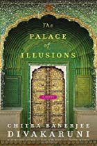 The Palace of Illusions: A Novel by Chitra…
