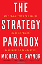 The Strategy Paradox: Why committing to…