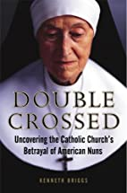Double crossed : uncovering the Catholic…