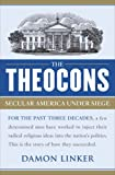 Linker, Damon: The Theocons: Secular America Under Siege