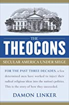 The Theocons: Secular America Under Siege by…