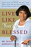 Cook, Suzan Johnson: Live Like You&#39;re Blessed: Simple Steps For Making Balance, Love, Energy, Spirit, Success, Encouragement, and Devotion Part of Your Life