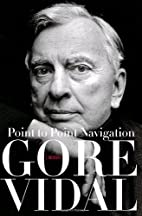 Point to Point Navigation: A Memoir by Gore…