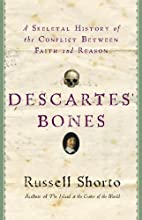 Descartes' Bones: A Skeletal History of the…