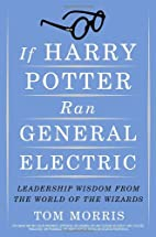 If Harry Potter Ran General Electric:…