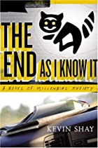 The End As I Know It: A Novel of Millennial…