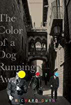 The Color of A Dog Running Away by Richard…