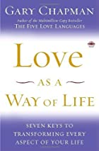 Love as a Way of Life: Seven Keys to…