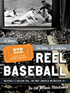 Reel Baseball: Baseball's Golden Era, The…