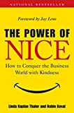 Thaler, Linda Kaplan: The Power of Nice: How to Conquer the Business World With Kindness