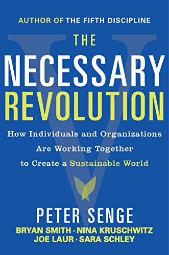 the-necessary-revolution-how-individuals-and-organizations-are-working-together-to-create-a-sustainable-world