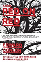 Red on Red: A Novel by Edward Conlon
