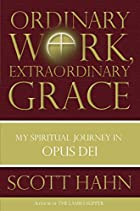 Ordinary Work, Extraordinary Grace: My…
