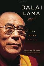Dalai Lama: Man, Monk, Mystic by Mayank…