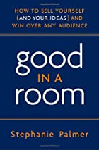 Good in a Room: How to Sell Yourself (and…