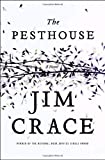 Crace, Jim: The Pesthouse