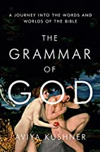 The Grammar of God: A Journey into the Words…