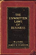 The Unwritten Laws of Business by W. J. King