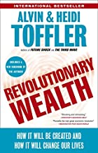 Revolutionary Wealth: How it will be created…