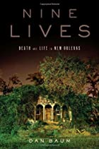 Nine Lives: Death and Life in New Orleans by…