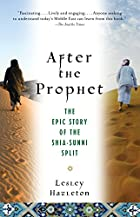 After the Prophet: The Epic Story of the…