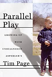 Parallel play : growing up with undiagnosed…