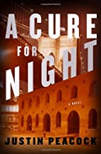 A Cure for Night: A Novel by Justin Peacock