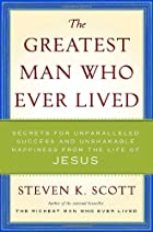 The Greatest Man Who Ever Lived: Secrets for…
