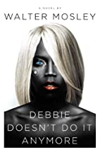Debbie Doesn't Do It Anymore: A Novel…