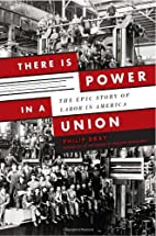 There is Power in a Union: The Epic Story of…