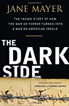 The Dark Side: The Inside Story of How The…